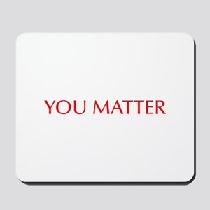You Matter-Opt red Mousepad