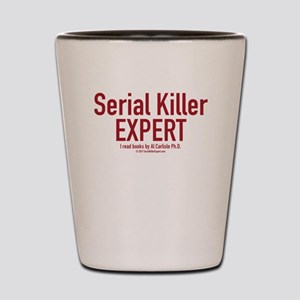 Serial Killer Expert Shot Glass