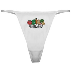 Nobody Likes a Vegetarian Classic Thong