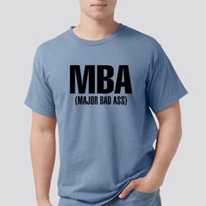 MBA- Major Bad Ass Mens Comfort Colors Shirt