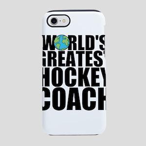 World's Greatest Hockey Coach iPhone 7 Tough C
