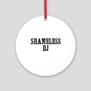 shameless DJ Ornament (Round)