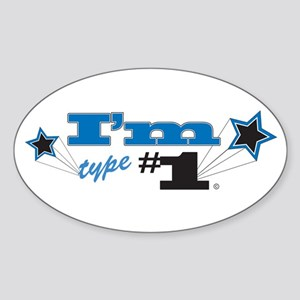 I'm Type Number 1 Oval Sticker