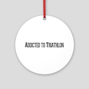 Addicted to Triathlon Ornament (Round)