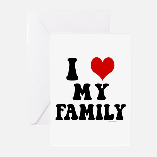 I Love My Family - I Heart My Family Greeting Card