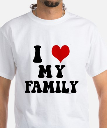 I Love My Family - I Heart My Family White T-Shirt