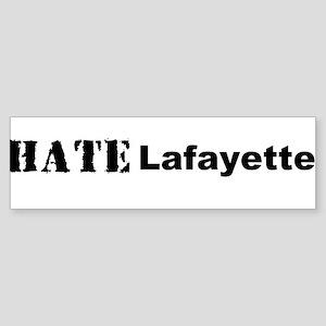 Hate Lafayette Bumper Sticker