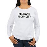 MILITANT FECUNDITY Women's Long Sleeve T-Shirt