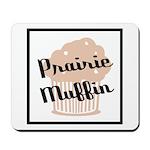 Prairie Muffin Mousepad