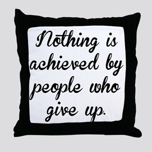 People Who Give Up Throw Pillow