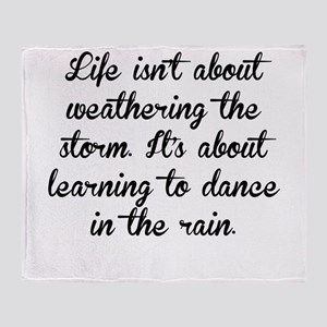 Learning To Dance In The Rain Throw Blanket