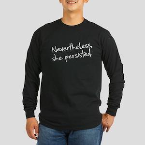 Nevertheless She Persiste Long Sleeve Dark T-Shirt