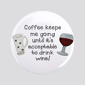 """Coffee to Wine 3.5"""" Button"""