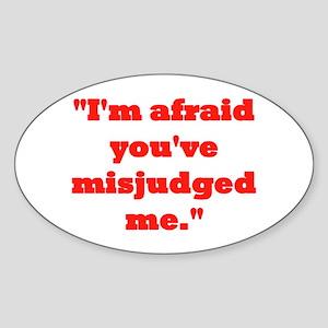 MISJUDGED ME? Sticker (Oval)
