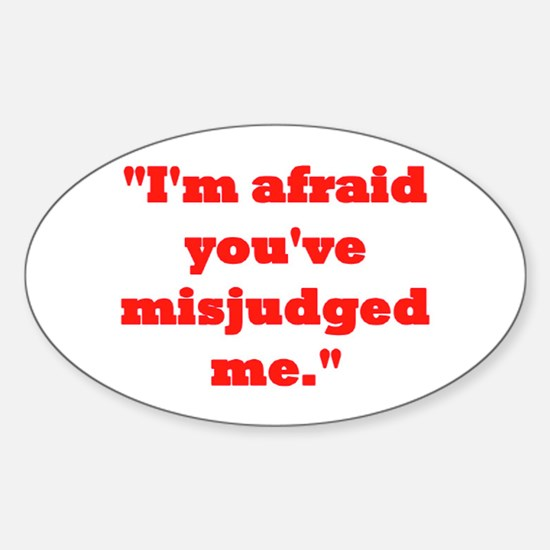 MISJUDGED ME? Sticker (Oval)