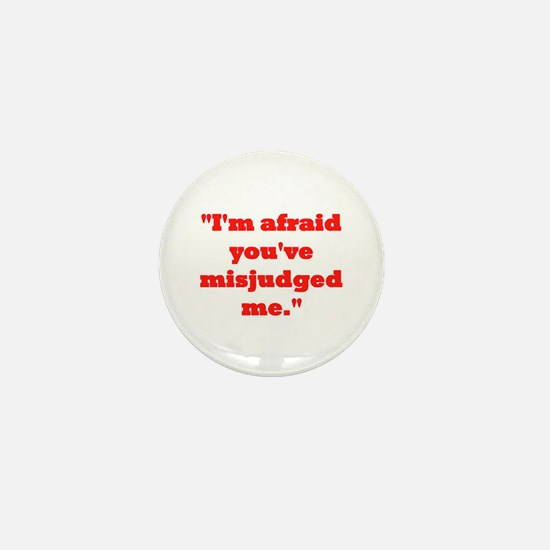 MISJUDGED ME? Mini Button