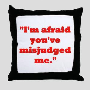 MISJUDGED ME? Throw Pillow