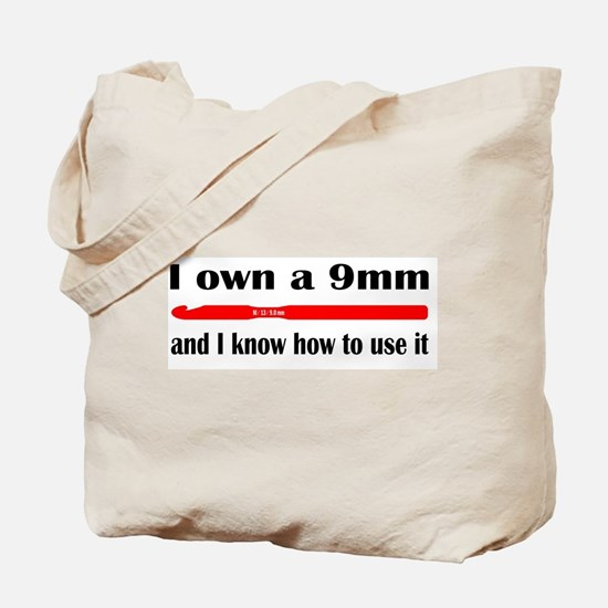 I own a 9mm and I know how to use it Tote Bag