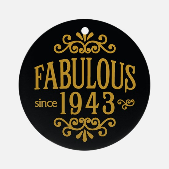 Fabulous Since 1943 Ornament (Round)