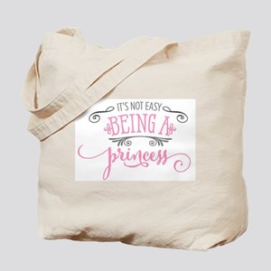 It's Not Easy Being A Princess Tote Bag
