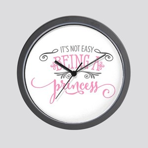 It's Not Easy Being A Princess Wall Clock