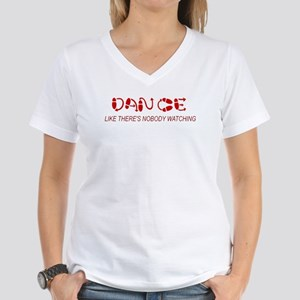 Dance Like There's Nobody Wat Women's V-Neck T-Shi