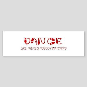 Dance Like There's Nobody Wat Bumper Sticker