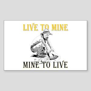 Live to Mine Rectangle Sticker