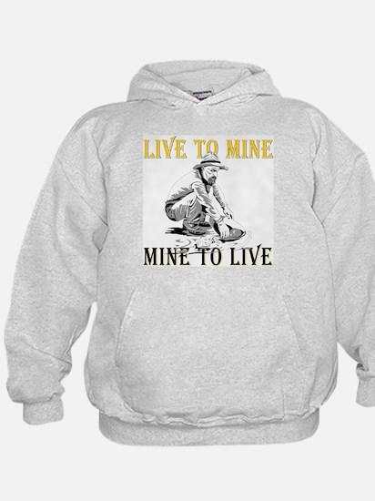 Live to Mine Hoodie
