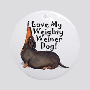 I love My Weighty Weiner Dog Ornament (Round)
