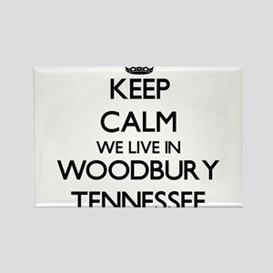 Keep calm we live in Woodbury Tennessee Magnets