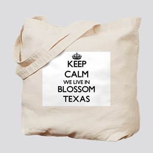 Keep calm we live in Blossom Texas Tote Bag
