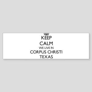 Keep calm we live in Corpus Christi Bumper Sticker