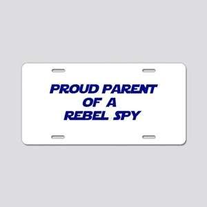 Proud Parent of a Rebel Spy Aluminum License Plate