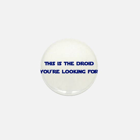 This is the Droid You're Looking For Mini Button