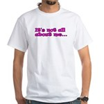 It's not all about me -youth- White T-Shirt