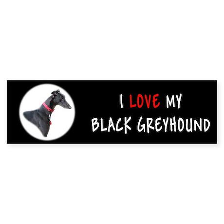 I Love My Black Greyhound Bumper Sticker