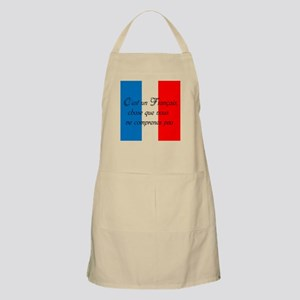 Its a French thing, you wouldnt understand Apron