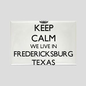 Keep calm we live in Fredericksburg Texas Magnets