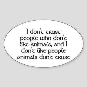 People who don't like animals - Sticker (Oval)