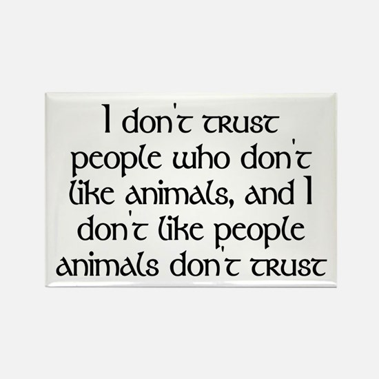 People who don't like animals - Rectangle Magnet