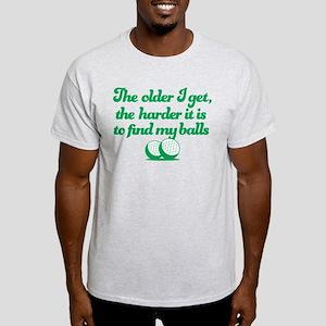 The Older I Get Light T-Shirt
