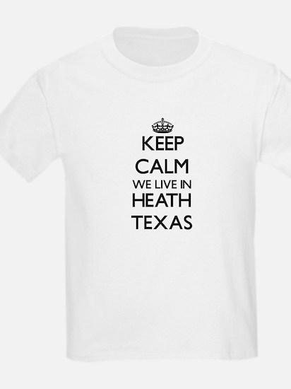 Keep calm we live in Heath Texas T-Shirt