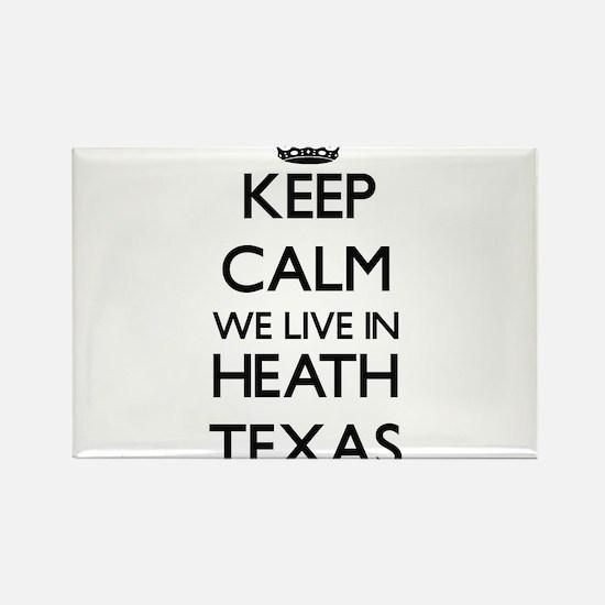 Keep calm we live in Heath Texas Magnets