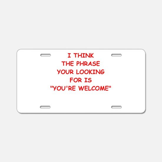 youre welcome Aluminum License Plate