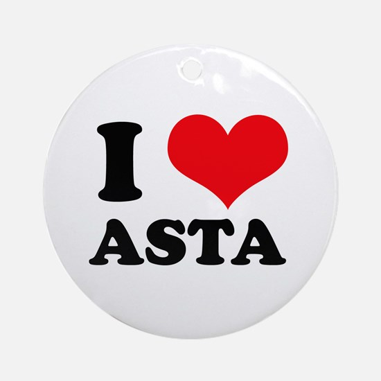 I Love Heart Asta Ornament (Round)