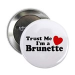 Trust Me I'm a Brunette Button