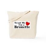 Trust Me I'm a Brunette Tote Bag