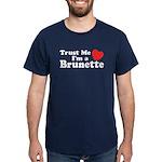 Trust Me I'm a Brunette Dark T-Shirt