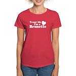 Trust Me I'm a Brunette Women's Dark T-Shirt